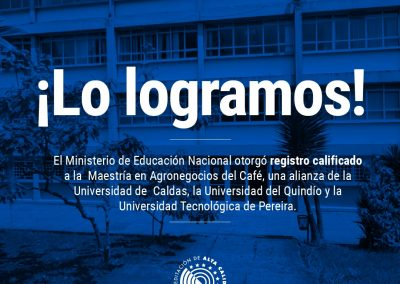 Ministerio de Educación otorga registro calificado a la Maestría en Agronegocios del Café